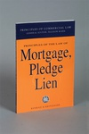 Principles of the Law of Mortgage, Pledge and Lien