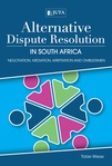 Alternative Dispute Resolution in South Africa: Negotiation, mediation, arbitration and ombudsmen