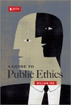 Guide to Public Ethics, A