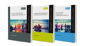 Labour Relations Act 66 of 1995 AND Rules in terms of the Labour Relations Act 66 of 1995 AND Regulations in terms of the Labour Relations Act 66 of 1995 (3-volume set)