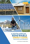 South African Renewable Energy Guide for Local Government, A