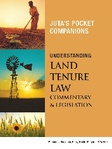 Understanding Land Tenure Law: Commentary & Legislation