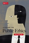 Guide to Public Ethics, A (WebPDF)