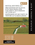 Rental Housing Act Prevention of Illegal Eviction from and Unlawful Occupation of Land Act Extension of Security of Tenure Act & Regulations