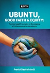 Ubuntu, Good Faith and Equity: Flexible Legal Principles in Developing a Contemporary Jurisprudence