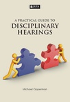 Practical Guide to Disciplinary Hearings, A