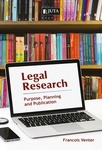 Legal Research: Purpose, Planning and Publication