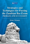 Strategies and Techniques for Passing the Zambian Bar Exam: Probate and Succession