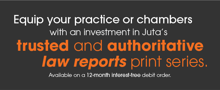Equip your practice or chambers with an investment in Juta's trusted and authoritative law reports print series. Available on a 12-month interest-free debit order.